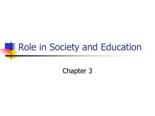 Role in Society and Education