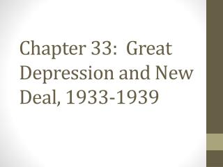 Chapter 33:  Great Depression and New Deal, 1933-1939