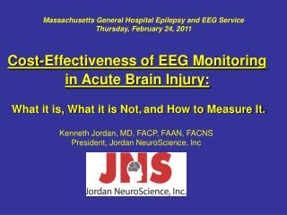 Cost-Effectiveness of EEG Monitoring    in Acute Brain Injury:   What it is, What it is Not, and How to Measure It.