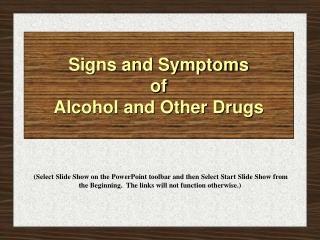 signs and symptoms of alcohol and other drugs