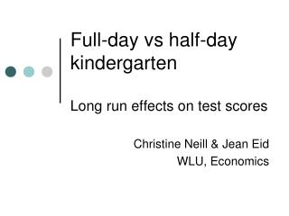 Full-day vs half-day kindergarten  Long run effects on test scores