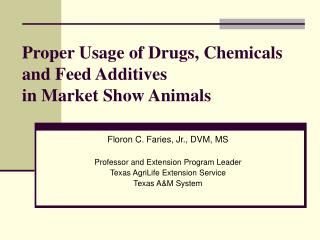 Proper Usage of Drugs, Chemicals and Feed Additives  in Market Show Animals