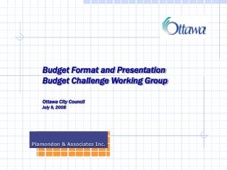 Budget Format and Presentation Budget Challenge Working Group   Ottawa City Council July 9, 2008