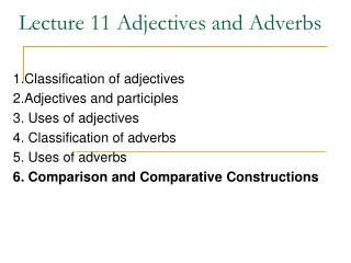 Lecture 11 Adjectives and Adverbs