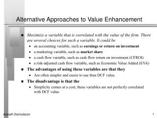Alternative Approaches to Value Enhancement