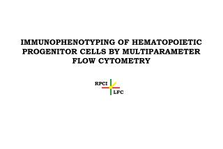 IMMUNOPHENOTYPING OF HEMATOPOIETIC PROGENITOR CELLS BY MULTIPARAMETER FLOW CYTOMETRY