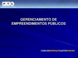 GERENCIAMENTO DE EMPREENDIMENTOS P BLICOS