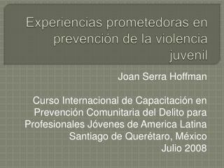 Experiencias prometedoras en prevenci n de la violencia juvenil