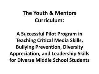 The Youth  Mentors Curriculum:  A Successful Pilot Program in Teaching Critical Media Skills, Bullying Prevention, Diver