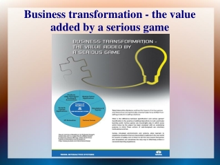 BUSINESS TRANSFORMATION -THE VALUE ADDED BY A SERIOUS GAME