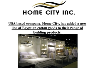USA based company, Home City, has added a new line of Egypti