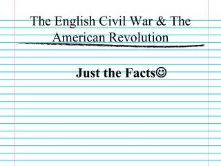 The English Civil War  The American Revolution