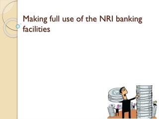Making Full Use of the NRI Banking Facilities