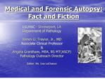 medical and forensic autopsy: fact and fiction
