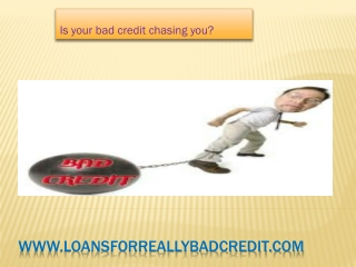 Bad Credit Loans- Hassle free cash support with no uprontfee