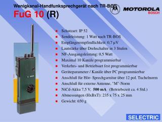 Schutzart: IP 52 Sendeleistung: 1 Watt nach TR-BOS  Empf ngerempfindlichkeit: 0,7  V Lautst rke  ber Drehschalter in 3 S