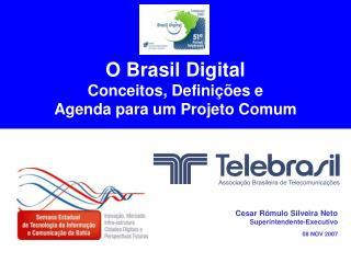 O Brasil Digital  Conceitos, Defini  es e  Agenda para um Projeto Comum