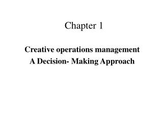 Creative operations management A Decision- Making Approach