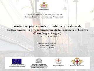 Direzione Politiche Formative e del Lavoro Servizio Istruzione e Formazione Professionale