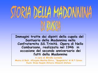 Immagini tratte dai dipinti della cupola del Santuario della Madonnina nella Confraternita SS.Trinit . Opera di Nello Ca