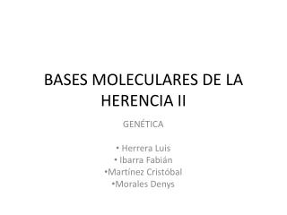 BASES MOLECULARES DE LA HERENCIA II