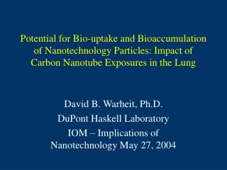 Potential for Bio-uptake and Bioaccumulation of Nanotechnology Particles: Impact of Carbon Nanotube Exposures in the Lun