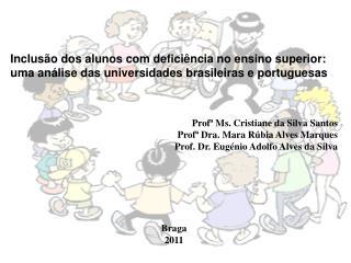 Inclus o dos alunos com defici ncia no ensino superior:  uma an lise das universidades brasileiras e portuguesas    Prof