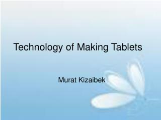 Technology of Making Tablets
