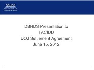 DBHDS Presentation to TACIDD  DOJ Settlement Agreement June 15, 2012