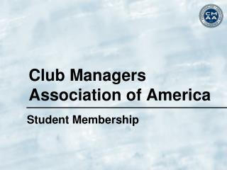 Club Managers  Association of America