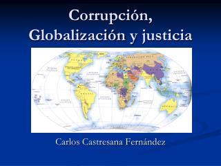Corrupci n, Globalizaci n y justicia