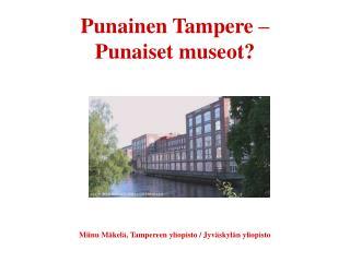 Punainen Tampere    Punaiset museot