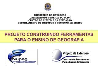 MINIST RIO DA EDUCA  O UNIVERSIDADE FEDERAL DO PIAU  CENTRO DE CI NCIAS DA EDUCA  O DEPARTAMENTO DE M TODOS E T CNICAS D