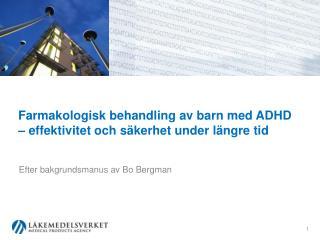 Farmakologisk behandling av barn med ADHD   effektivitet och s kerhet under l ngre tid