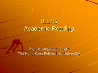 IELTS International English Testing System Familiarisation Workshop Reading