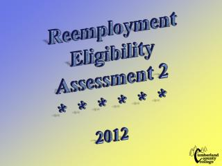 Reemployment Eligibility Assessment 2             2012