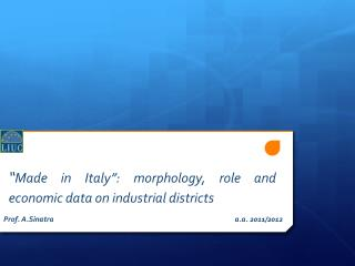 Made in Italy : morphology, role and economic data on industrial districts