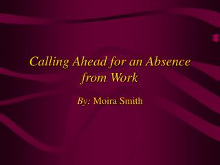 calling ahead for an absence from work
