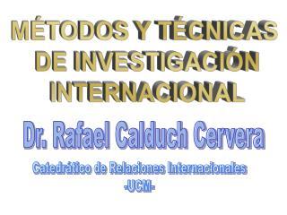 M TODOS Y T CNICAS  DE INVESTIGACI N  INTERNACIONAL