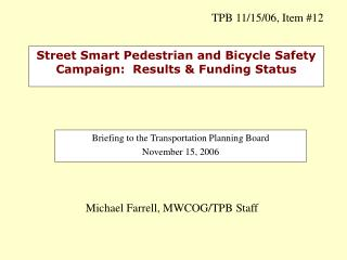 Street Smart Pedestrian and Bicycle Safety Campaign:  Results  Funding Status