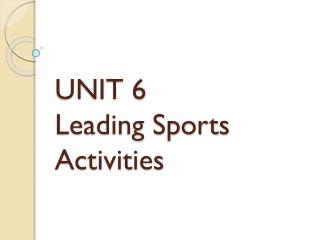 unit 5 planning    leading  sports activities