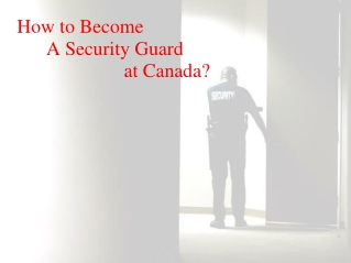 How to Become a Security Guard at Canada