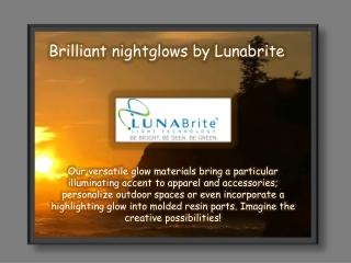 Brilliant Nightglows by Lunabrite