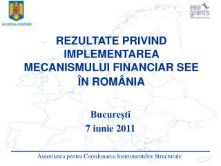 REZULTATE PRIVIND IMPLEMENTAREA MECANISMULUI FINANCIAR SEE  N ROM NIA