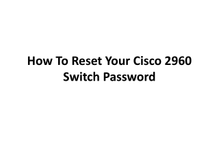 How To Reset Your Cisco 2960 Switch Password