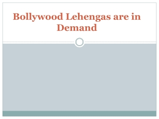 Bollywood Lehengas are in Demand