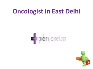Oncologist in East Delhi