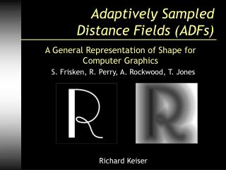 Adaptively Sampled  Distance Fields ADFs