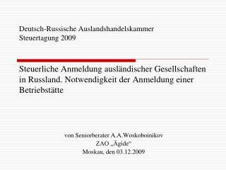Deutsch-Russische Auslandshandelskammer Steuertagung 2009   Steuerliche Anmeldung ausl ndischer Gesellschaften in Russla