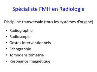 Sp cialiste FMH en Radiologie